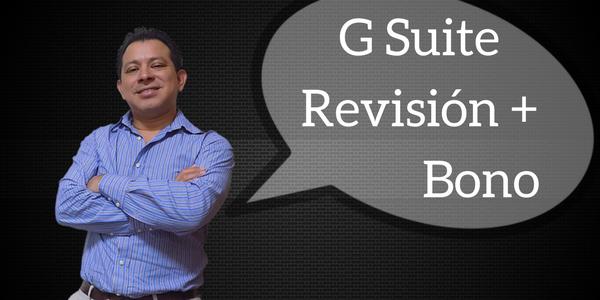 Prueba Gratis G Suite  Gmail y herramientas + Bono [Review]